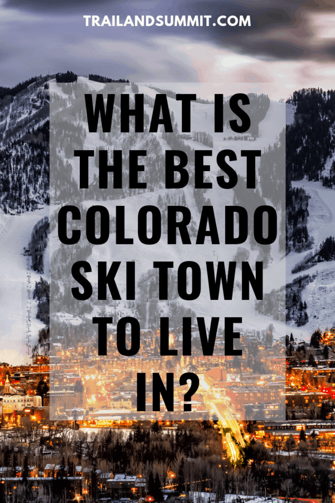 Dreaming Of Moving To A Colorado Ski Town? Here's What I Discovered