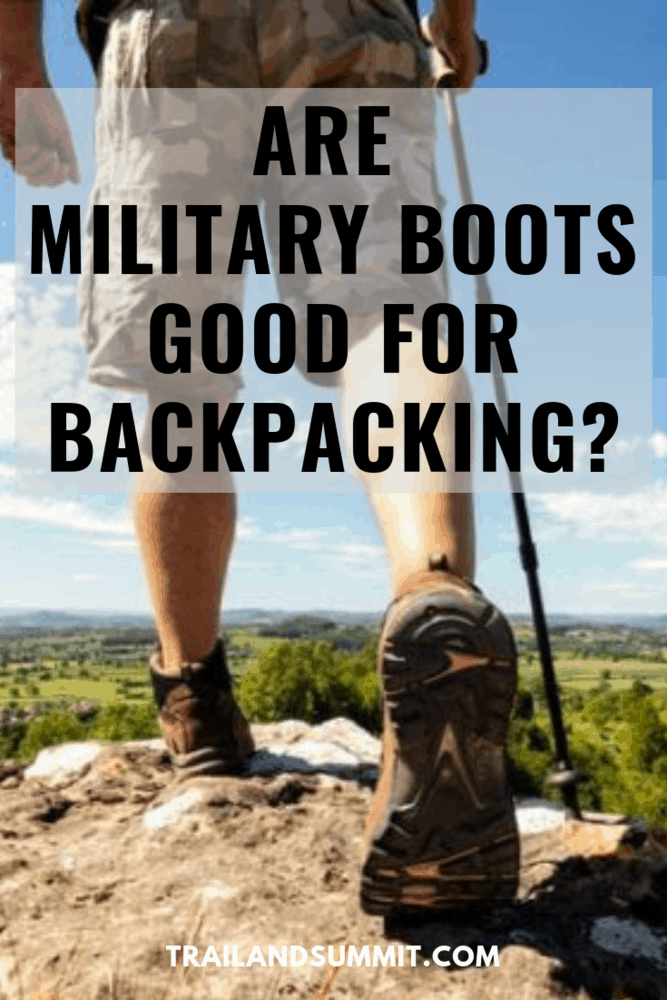 Are Military Boots Good For Backpacking?