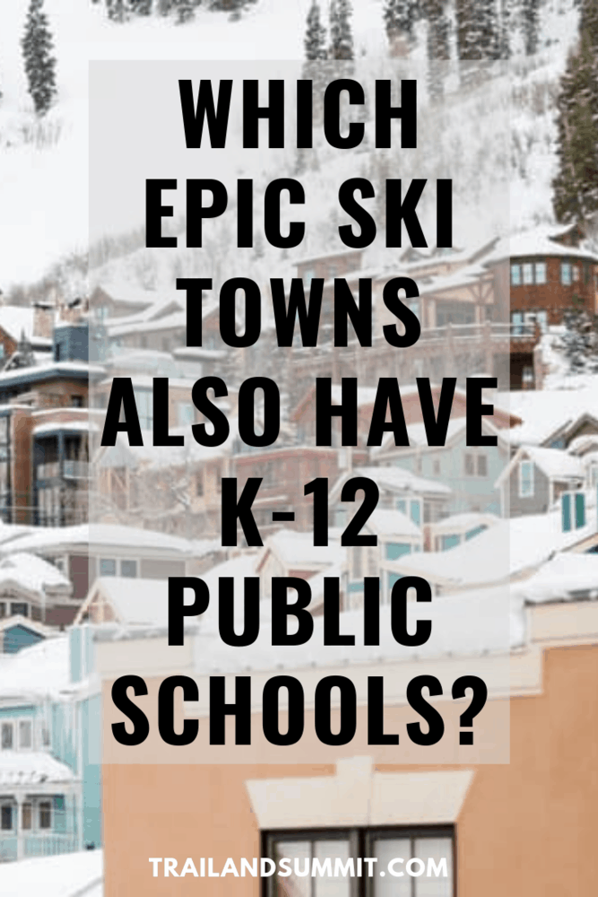7 Epic Ski Resorts With Ridiculously Convenient Public K-12 Schools