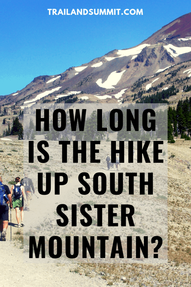How Long Is The Hike Up South Sister Mountain?