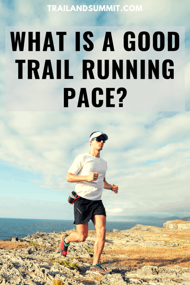 What is a Good Trail Running Pace?