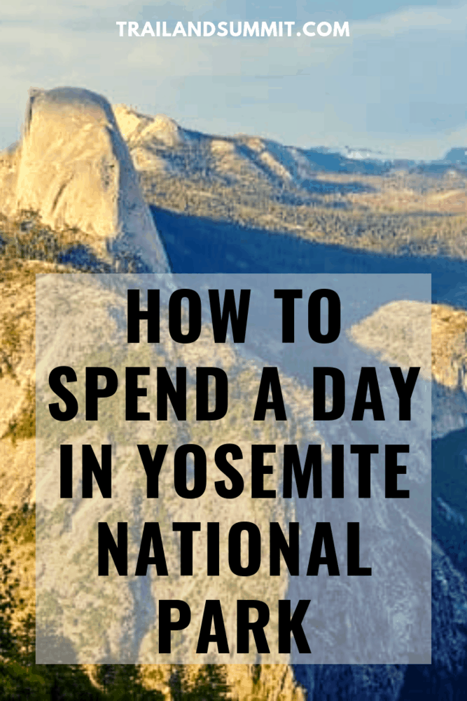 How Do I Spend a Day In Yosemite?