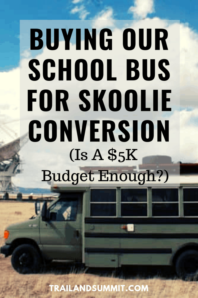 Buying Our School Bus For Skoolie Conversion ($5K Budget Enough?)