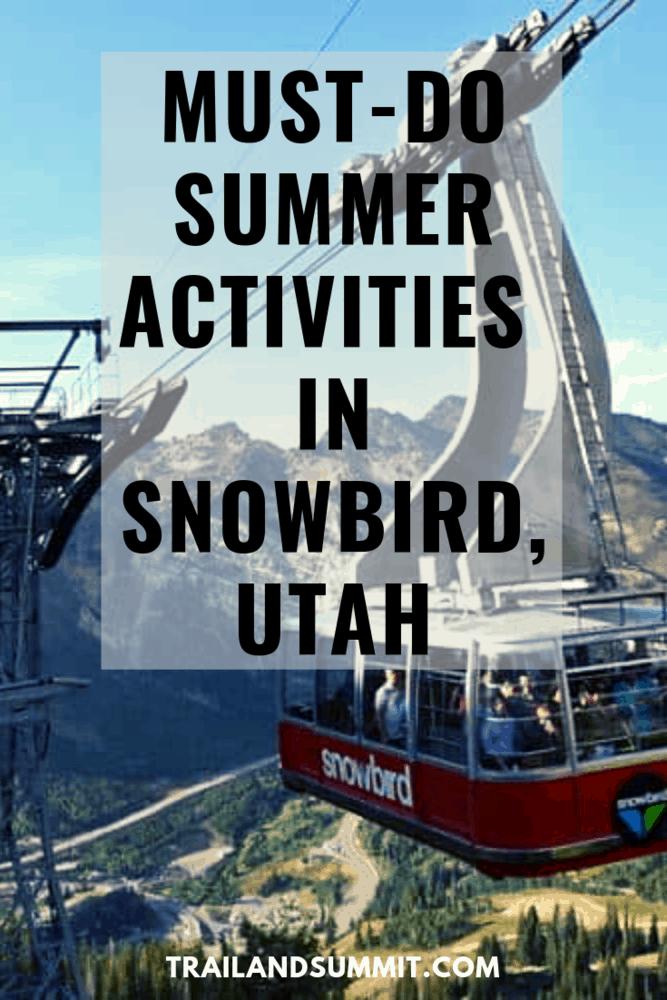 Must-Do Summer Activities in Snowbird, Utah