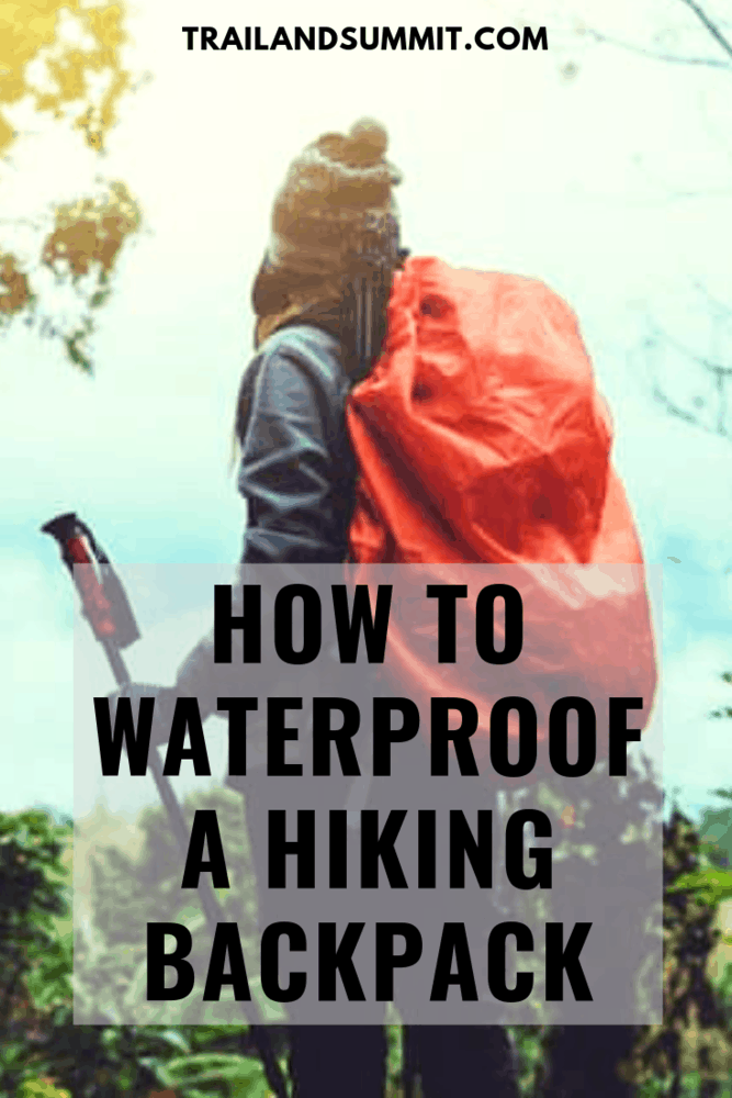 How to Waterproof a Hiking Backpack: The Complete Guide