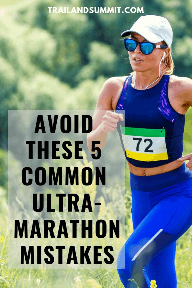 Avoid These 5 Common Ultramarathon Mistakes