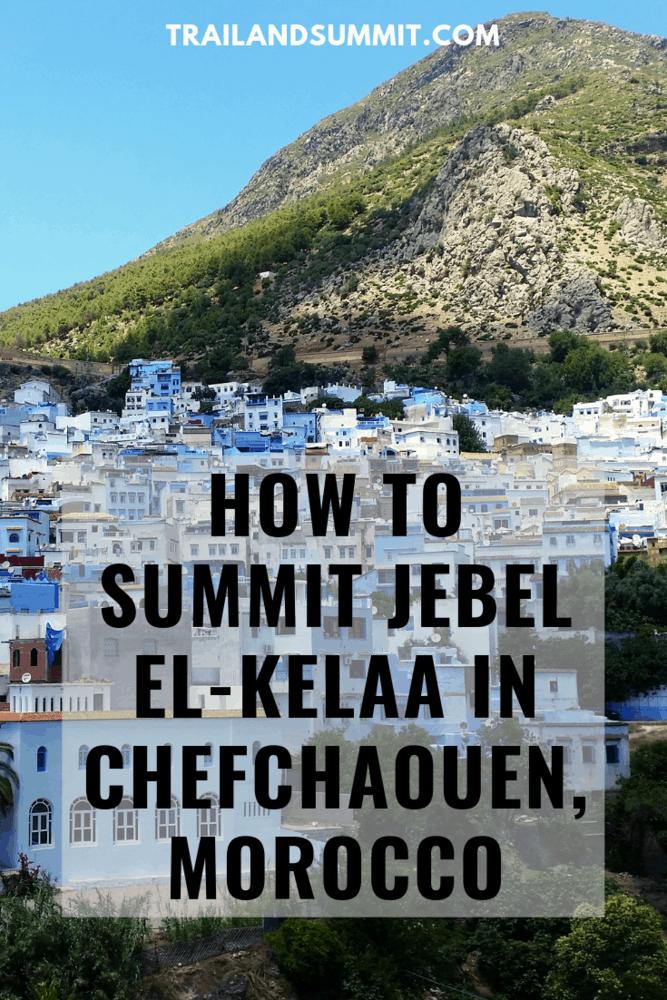 How To Summit Jebel El-Kelaa in Chefchaouen, Morocco