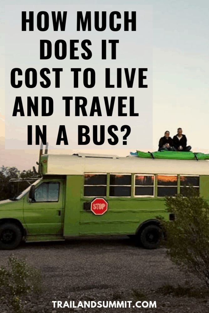 How Much Does It Cost To Live and Travel in a Bus?