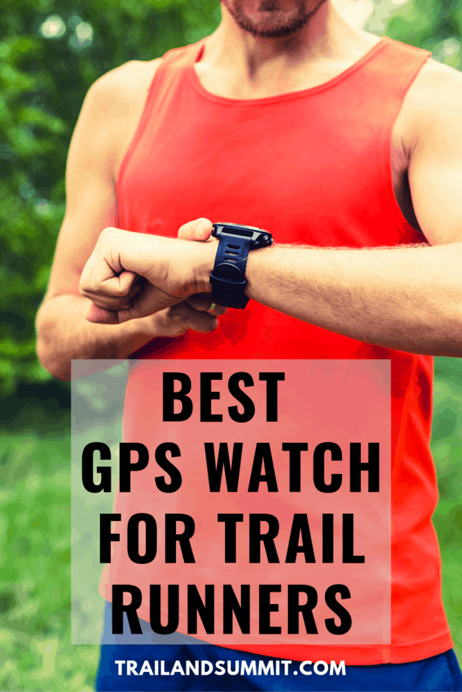 Best GPS Watch for Trail Running & Ultramarathon Races in 2020