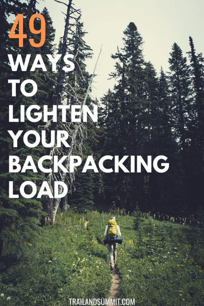 49 Ways to Lighten Your Backpacking Load