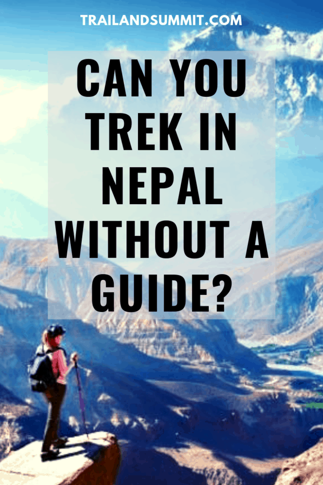 Can You Trek in Nepal Without a Guide?