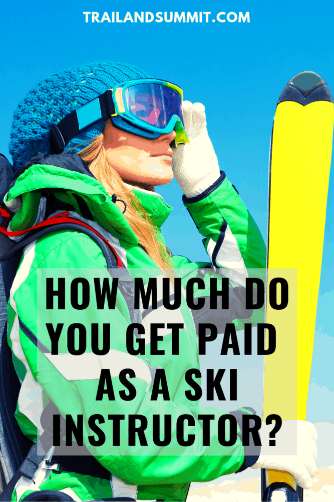 How Much Do You Get Paid As a Ski Instructor?