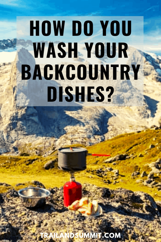 How Do You Wash Your Backcountry Dishes?