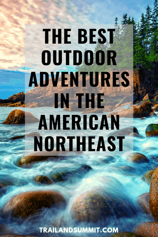 The Best Hiking and Camping in the Northeastern US and Acadia National Park