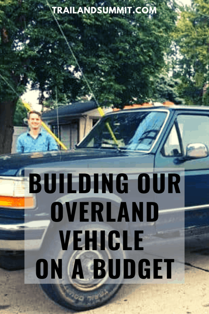 Overland Vehicle on a Budget: Under $7,500 Spent