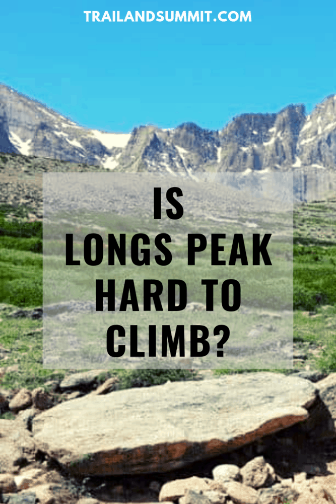 Is Longs Peak Hard to Climb?