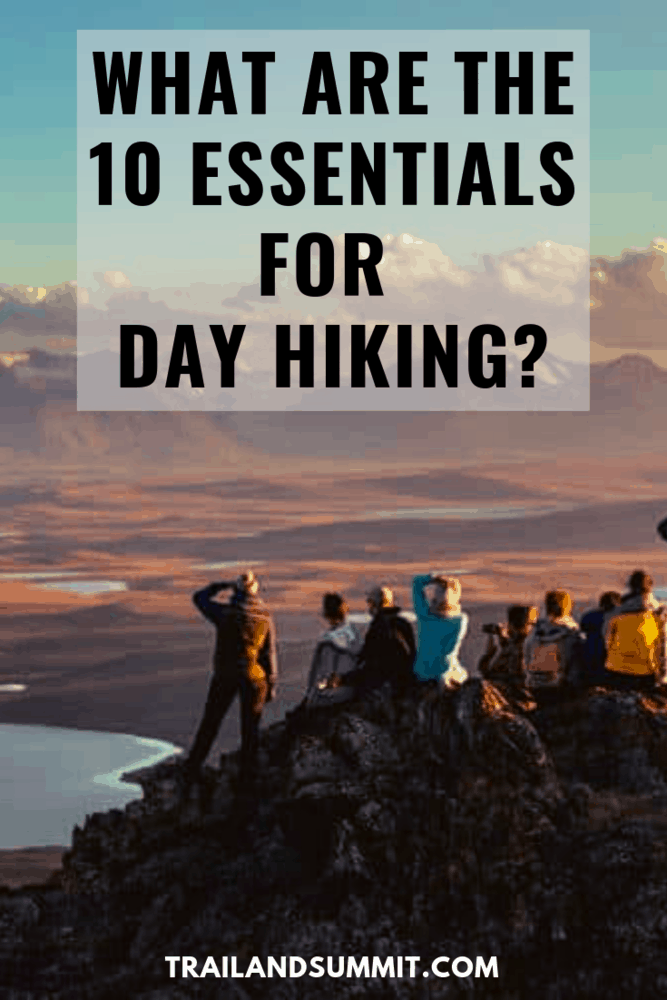 What Are The 10 Essentials for Day Hiking?