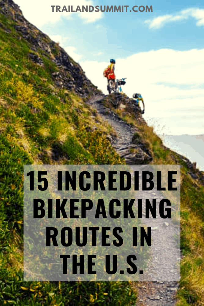15 Incredible Bikepacking Routes In The U.S.