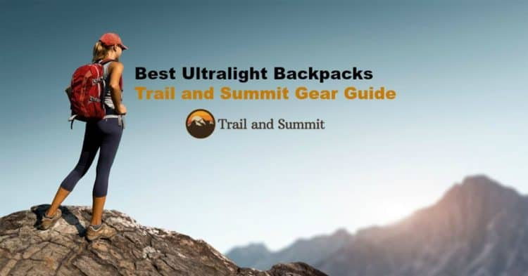best ultralight backpacks guide and list